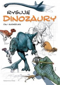 Rysuję Dinozaury - okładka książki