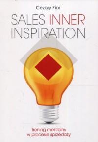 Sales Inner Inspiration. Trening mentalny w procesie sprzedaży - okładka książki