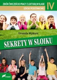Sekrety w słoiku. Zbiór ćwiczeń do pracy z lekturą w klasie IV szkoły podstawowej - okładka podręcznika
