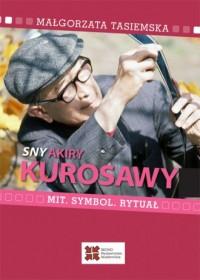 Sny Akiry Kurosawy. Mit, symbol, rytuał - okładka książki