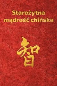 Starożytna mądrość chińska w sentencjach - okładka książki