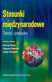 Stosunki międzynarodowe. Teoria i praktyka - okładka książki