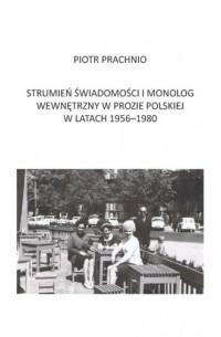 Strumień świadomości i monolog wewnętrzny w prozie polskiej w latach 1956-1980 - okładka książki