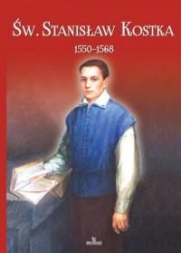 Św. Stanisław Kostka (1550-1568) - okładka książki