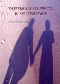Tajemnica szczęścia w małżenstwie - okładka książki