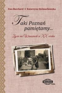 Taki Poznań pamiętamy... Życie na Winiarach w XX wieku - okładka książki