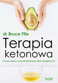 Terapia ketonowa - Bruce Fife - okładka książki