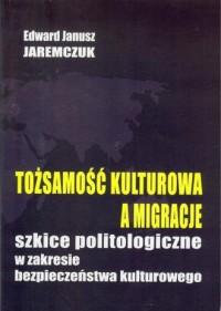 Tożsamość kulturowa a migracje - okładka książki