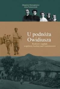 U podnóża Owidiusza. Rozkwit i zagłada wspólnoty kuckiej nad Czeremoszem - okładka książki