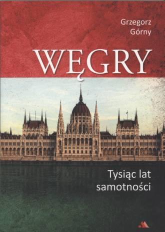 Węgry. Tysiąc lat samotności  - okładka książki