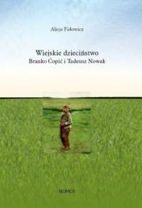 Wiejskie dzieciństwo. Branko Ćopić i Tadeusz Nowak - okładka książki