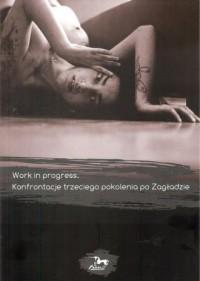 Work in progress Konfrontacje trzeciego pokolenia po Zagładzie - okładka książki