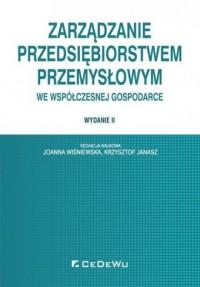 Zarządzanie przedsiębiorstwem przemysłowym we współczesnej gospodarce - okładka książki