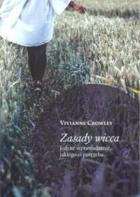Zasady wicca - Vivianne Crowley - okładka książki