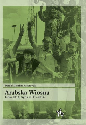 Arabska Wiosna. Libia 2011, Syria - okładka książki