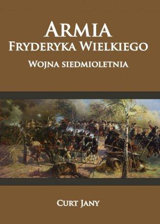 Armia Fryderyka Wielkiego. Wojna - okładka książki