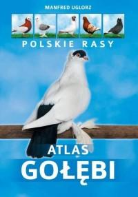 Atlas gołębi. Polskie rasy - okładka książki