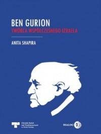 Ben Gurion. Twórca współczesnego Izraela - okładka książki