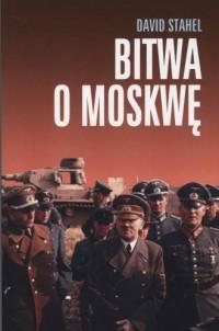 Bitwa o Moskwę - David Stahel - okładka książki