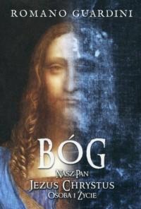 Bóg Nasz Pan Jezus Chrystus osoba i życie - okładka książki
