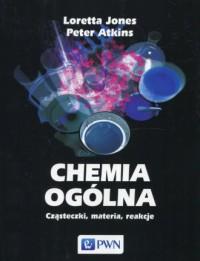 Chemia ogólna. Cząsteczki, materia, reakcje - okładka książki
