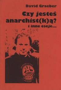 Czy jesteś anarchist(k)ą? i inne eseje... - okładka książki