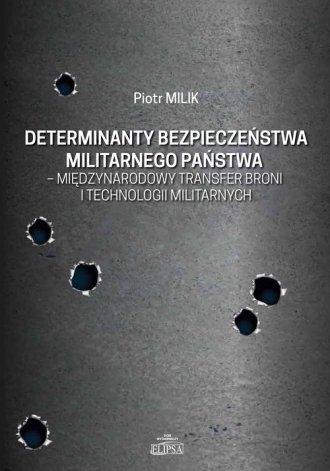 Determinanty bezpieczeństwa militarnego - okładka książki