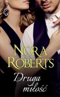 Druga miłość - Roberts Nora - okładka książki