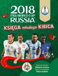 FIFA. Księga Młodego Kibica World Cup Russia 2018 - okładka książki