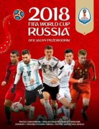 FIFA. Oficjalny Przewodnik World Cup Russia 2018 - okładka książki