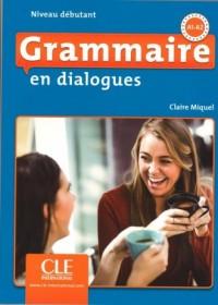 Grammaire en dialogues Niveau debutant A1-A2 książka + CD MP3 - okładka podręcznika