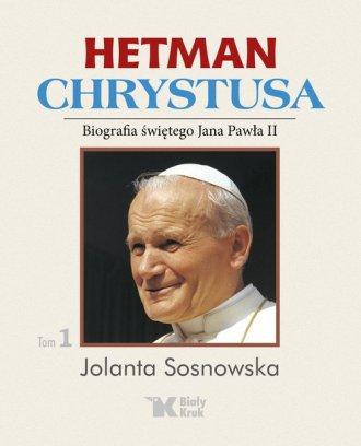 Hetman Chrystusa. Tom 1 - okładka książki