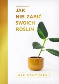 Jak nie zabić swoich roślin - okładka książki