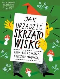 Jak urządzić Skrzatowisko - Ewa Łętowska - okładka książki