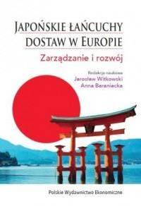 Japońskie łańcuchy dostaw w Europie. Zarządzanie i rozwój - okładka książki