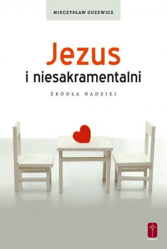 Jezus i niesakramentalni. Źródła - okładka książki