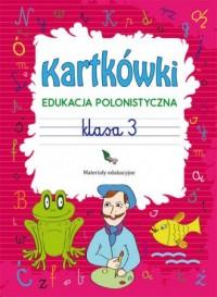 Kartkówki. Edukacja polonistyczna. Klasa 3. Materiały edukacyjne - okładka podręcznika
