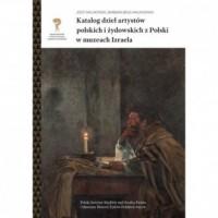 Katalog dzieł artystów polskich i żydowskich z Polski w muzeach Izraela - okładka książki