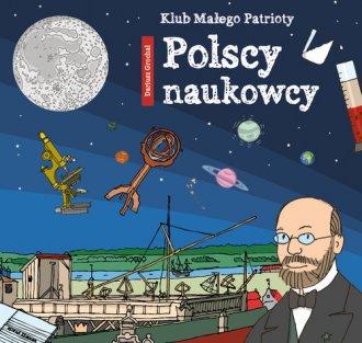 Klub małego patrioty. Polscy naukowcy - okładka książki