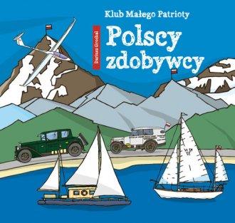 Klub małego patrioty. Polscy zdobywcy - okładka książki