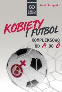 Kobiety i futbol. Kompleksowo od A do Ö - okładka książki
