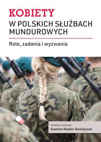 Kobiety w polskich służbach mundurowych. - okładka książki