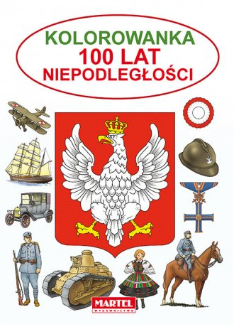 Kolorowanka. 100 lat Niepodległości - okładka książki