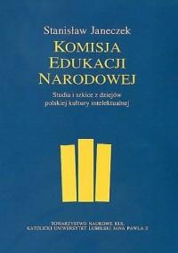 Komisja Edukacji Narodowej Studia i szkice z dziejów polskiej kultury intelektualnej. Seria: Źródła i monografie 459 - okładka książki