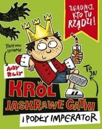 Król Jaskrawe Gatki i Podły Imperator - okładka książki