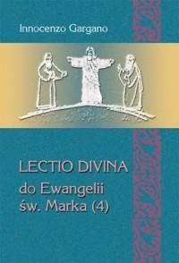 Lectio divina do Ewangelii św. Marka (4). Od kobiety kananejskiej do ślepca z Jerycha (rozdz. 8,27 - 10,52) - okładka książki