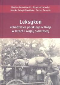 Leksykon uchodźstwa polskiego w Rosji w latach I wojny światowej - okładka książki
