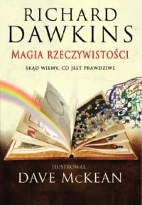 Magia rzeczywistości. Skąd wiemy, co jest prawdziwe? - okładka książki