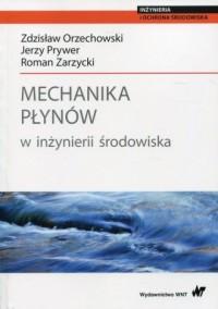 Mechanika płynów w inżynierii środowiska. Seria: Mechanika i inżynieria środowiska - okładka książki