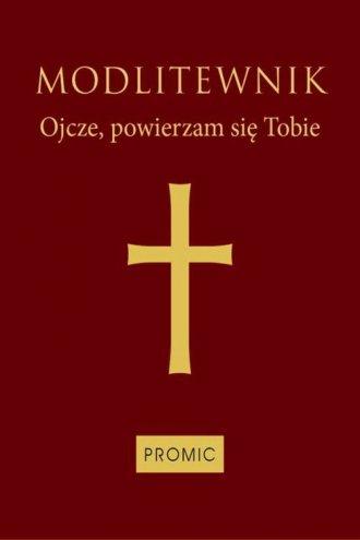 Modlitewnik. Ojcze, powierzam się - okładka książki
